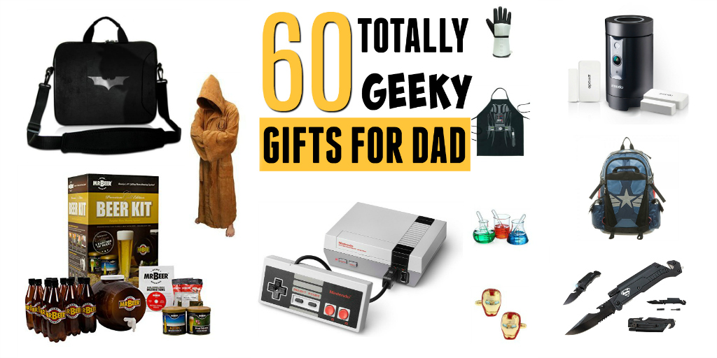 Geek gifts for dad